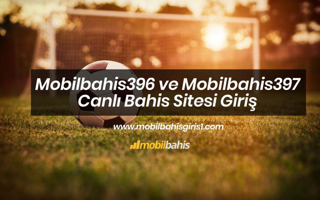 Mobilbahis396 ve Mobilbahis397 Canlı Bahis Sitesi Giriş